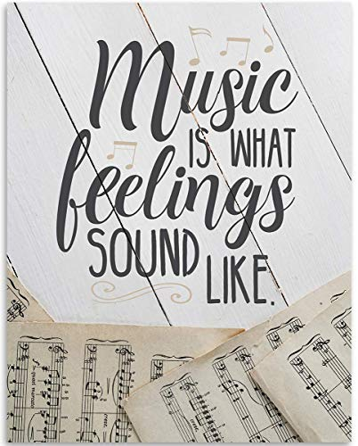Music Is What Feelings Sound Like - 11x14 Unframed Art Print - Great Gift for Musicians and Home and Studio Decor Under $15