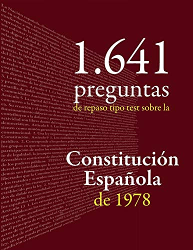 Constitución Española: 1.641 preguntas tipo test de repaso: Cuaderno de apoyo al estudio de la Carta Magna o preparación de oposiciones