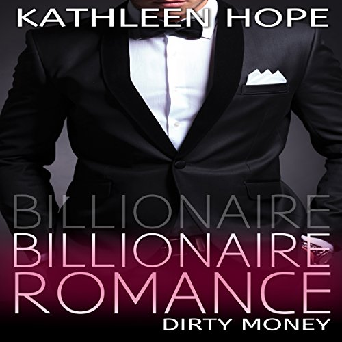 Billionaire Romance: Dirty Money audiobook cover art
