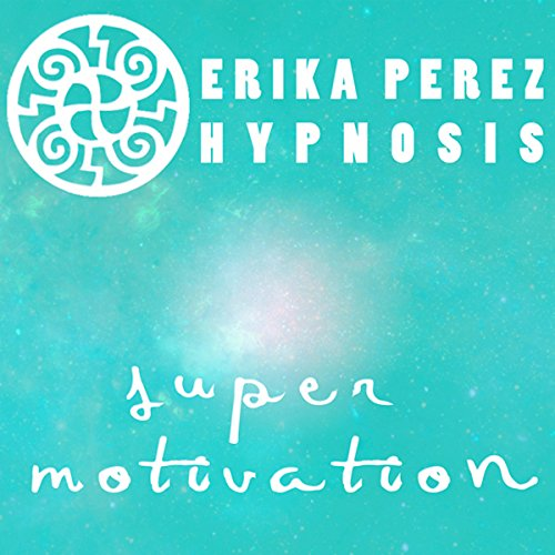Super Motivacion Hipnosis [Super Motivation Hypnosis] audiobook cover art
