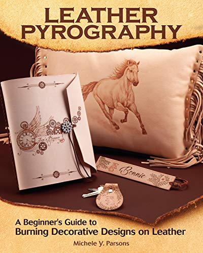 Leather Pyrography: A Beginner's Guide to Burning Decorative Designs on Leather (Fox Chapel Publishing) 6 Projects, Step-by-Step Instructions, & Essential Information for Using Pens on Leather vs Wood