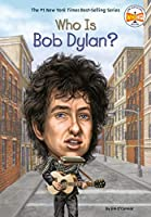 Who Is Bob Dylan? (Who Was?)