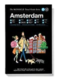 The Monocle Travel Guide to Amsterdam: The Monocle Travel Guide Series