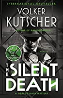 The Silent Death (Gereon Rath Mysteries)