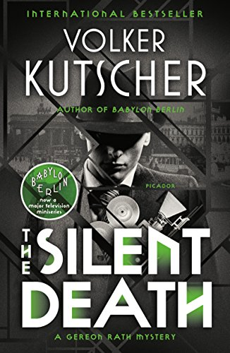 The Silent Death: A Gereon Rath Mystery (The Gereon Rath Mysteries Book 2) (English Edition)