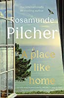 A Place Like Home: Brand new stories from beloved, internationally bestselling author Rosamunde Pilcher