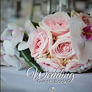 Wedding Guest Book: Guest Book. Free Layout Message Book For Family and Friends To Write in, Men, Women, Boys & Girls / Party, Home / Use Spaces For ... Paper size (Wedding Guest Books) (Volume 19)