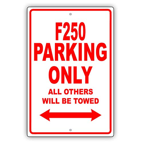 "Ford F250 Parking Only All Others Will Be Towed Ridiculous Funny Novelty Garage Aluminum 12""x18"" Sign Plate"