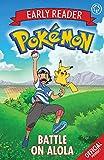 Battle on Alola: Book 4 (The Official Pokémon Early Reader)