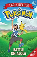 The Official Pokémon Early Reader: Battle on Alola: Book 4