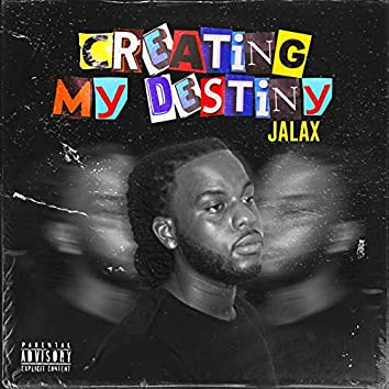 Creating My Destiny