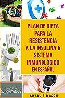 Plan De Dieta Para La Resistencia A La Insulina & Sistema Inmunológico En Español