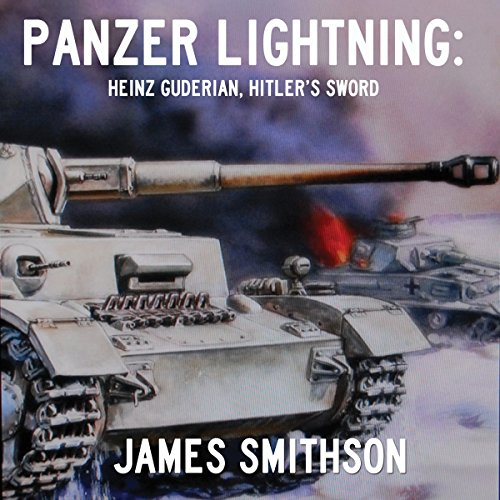 Panzer Lightning: Heinz Guderian, Hitler's Sword audiobook cover art