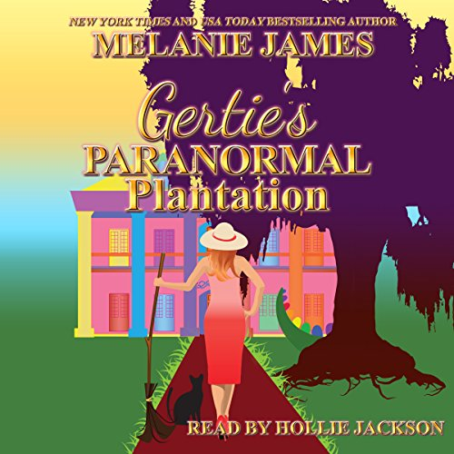 Gertie's Paranormal Plantation: A Paranormal Romantic Comedy                   De :                                                                                                                                 Melanie James                               Lu par :                                                                                                                                 Hollie Jackson                      Durée : 4 h et 12 min     Pas de notations     Global 0,0