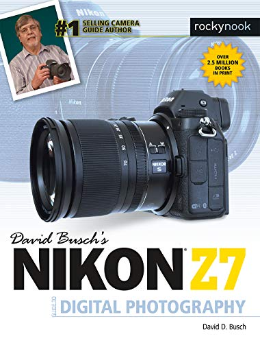 David Busch's Nikon Z7 Guide to Digital Photography (The David Busch Camera Guide Series) (English Edition)