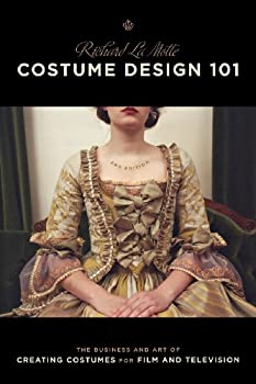 Costume Design 101 - 2nd edition  The Business and Art of Creating Costumes For Film and Television  Costume Design 101  The Business & Art of Creating