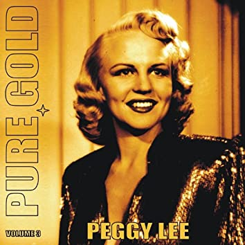 Pure Gold - Peggy Lee, Vol. 3