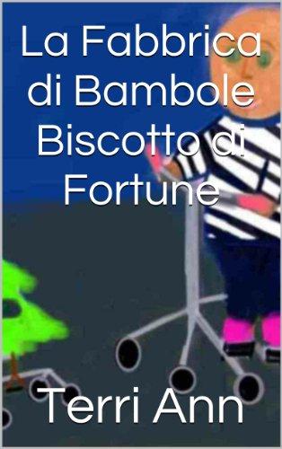 La Fabbrica di Bambole Biscotto di Fortune: italian version of the Fortune Cookie Doll Factory