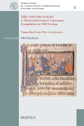 """Compare Textbook Prices for The """"Costuma d'Agen"""". A Thirteenth-Century Customary Compilation in Old Occitan. Transcribed from The """"Livre  Juratoire"""" Publications De L'association Internationale D'etudes Occitanes  ISBN 9782503519203 by Akehurst, F. R. P."""