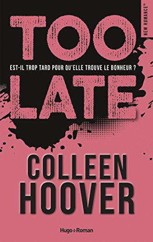 Too late (New romance) eBook: Hoover, Colleen, Vidal, Pauline ...