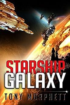 Starship Galaxy (Starship Quest Book 3) by [Tony Morphett]