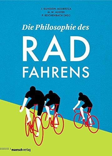 Die Philosophie des Radfahrens (Die Philosophie des Sports)