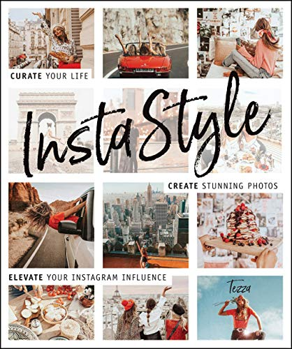 InstaStyle: Curate Your Life, Create Stunning Photos, and Elevate Your Instagram Influence (English Edition)