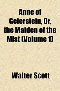 Anne of Geierstein, Or, the Maiden of the Mist Volume N . 2; In Three Volumes