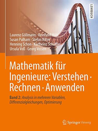 Mathematik für Ingenieure: Verstehen – Rechnen – Anwenden: Band 2: Analysis in mehreren Variablen, Differenzialgleichungen, Optimierung