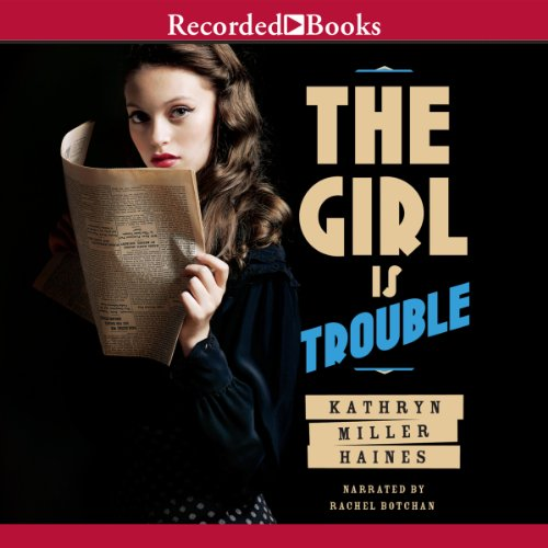 The Girl Is Trouble audiobook cover art