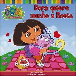 Dora quiere mucho a Boots (Dora Loves Boots) (Dora the Explorer) (Spanish Edition)