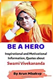 BE A HERO: Inspirational and Motivational Information, Quotes about Swami Vivekananda