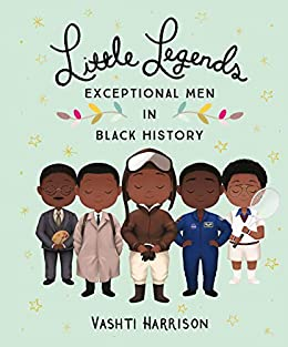 Little Legends: Exceptional Men in Black History by [Vashti Harrison]