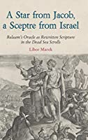 A Star from Jacob, a Sceptre from Israel: Balaam's Oracle as Rewritten Scripture in the Dead Sea Scrolls (Hbm)