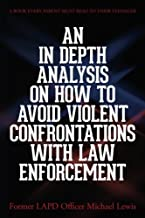An in Depth Analysis on How to Avoid Violent Confrontations with Law Enforcement