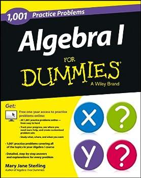 Algebra I  1,001 Practice Problems For Dummies  + Free Online Practice
