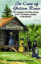 In Care of Yellow River: The Complete Civil War Letters of Pvt. Eli Pinson Landers to His Mother: The Complete Civil War Letters of Private Eli Pinson Landers to His Mother