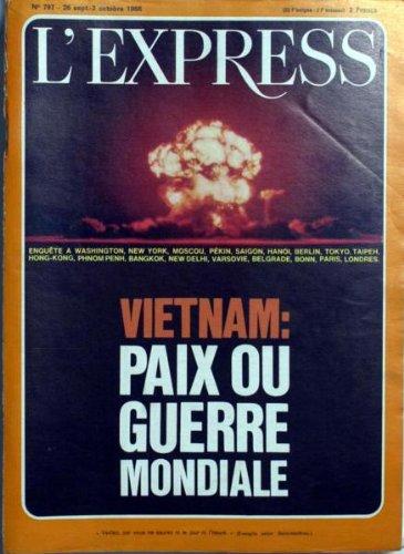 EXPRESS [No 797] du 26/09/1966 - VIETNAM - PAIX OU GUERRE MONDIALE....