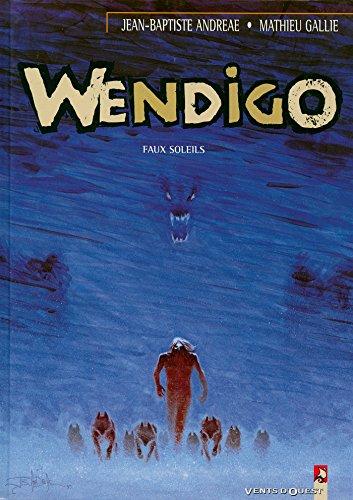 Wendigo - Tome 02: Faux soleils