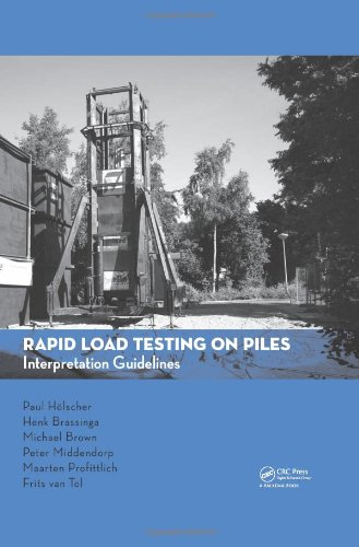 Rapid Load Testing on Piles: Interpretation Guidelines (Cur Publication)