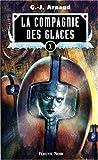 La Compagnie des glaces, tome 10 - L'abominable postulat, le sang des Ragus, la caste des aiguilleurs, les exilés du ciel croûteux