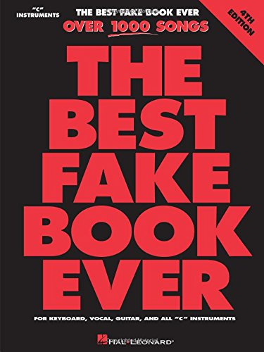 """The Best Fake Book Ever: For Keyboard, Vocal, Guitar, and All """"C"""" Instruments (4th Edition)"""