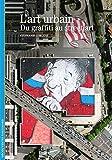 L'art urbain - Du graffiti au street art