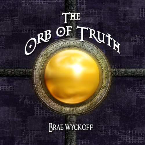 The Orb of Truth audiobook cover art