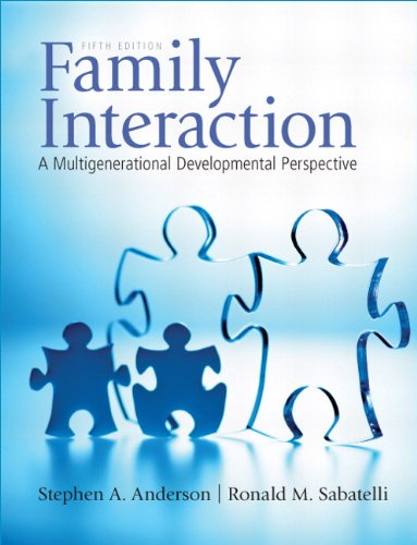 Compare Textbook Prices for Family Interaction: A Multigenerational Developmental Perspective 5 Edition ISBN 9780205710836 by Anderson, Stephen,Sabatelli, Ronald