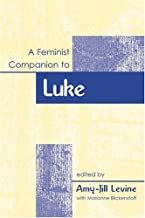 A Feminist Companion To Luke (Feminist Companion to the New Testament and Early Christian)