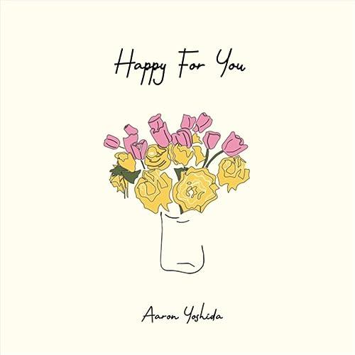 Happy for You by Aaron Yoshida on Amazon Music - Amazon.com