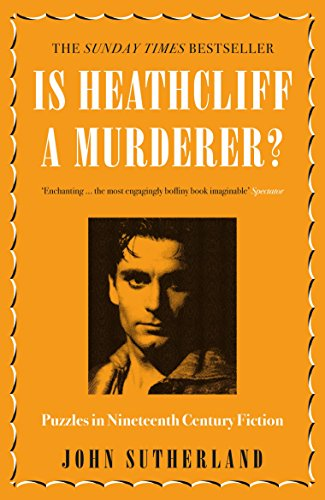 Is Heathcliff a Murderer?: Puzzles in Nineteenth-Century Fiction (English Edition)