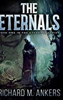 The Eternals (The Eternals Book 1)