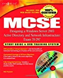 McSe Designing a Windows Server 2003 Active Directory and Newwork Infrastructure Exam 70-297